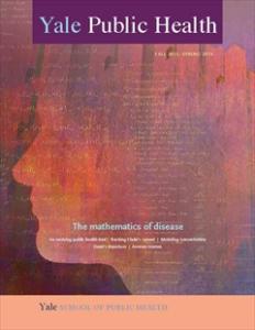 Yale School of Public Health Magazine Spring 2016